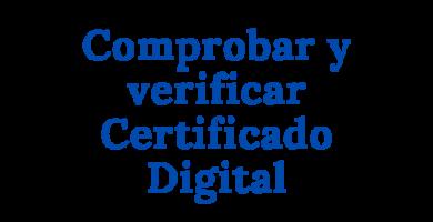 Comprobar y verificar Certificado Digital