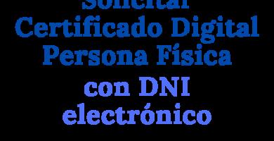 Solicitar Certificado Digital Persona Física con DNI electrónico